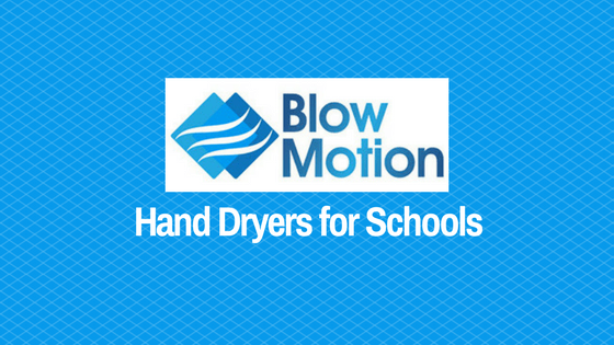 The Best Blow Motion Hand Dryers for Schools