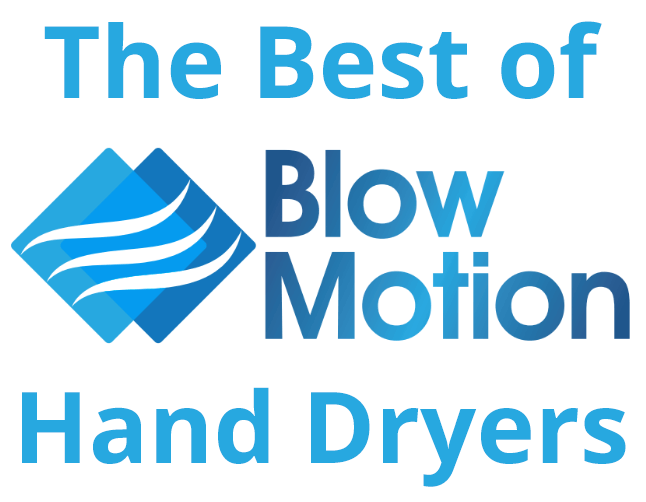 Blow Motion's Best Hand Dryers