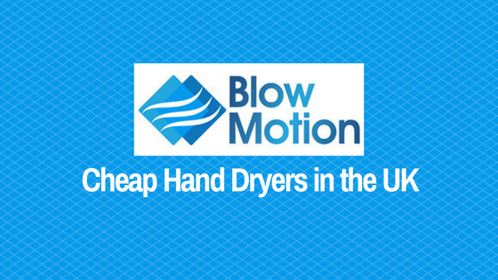 Cheap Hand Dryers in the UK | Blow Motion