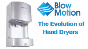 How Hand Dryers Have Evolved Over Time