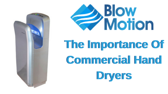 The Importance of Commercial Bathroom Hand Dryers in the Workplace