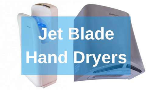 The Benefits of a Jet Blade Hand Dryer