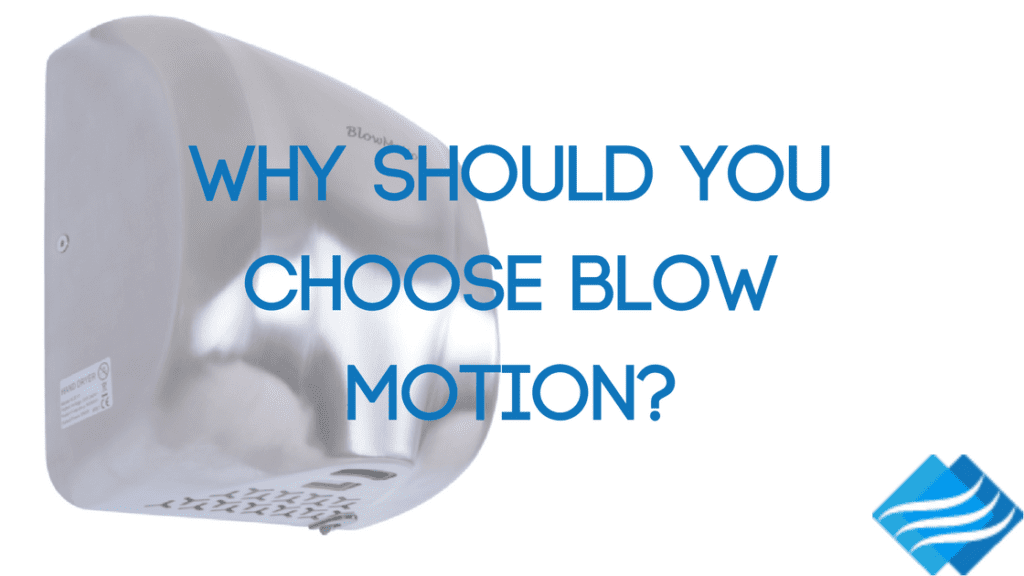 why choose blow motion bathroom hand dryers