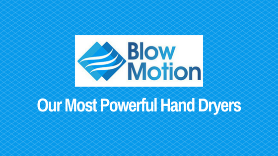 Our Most Powerful Hand Dryers