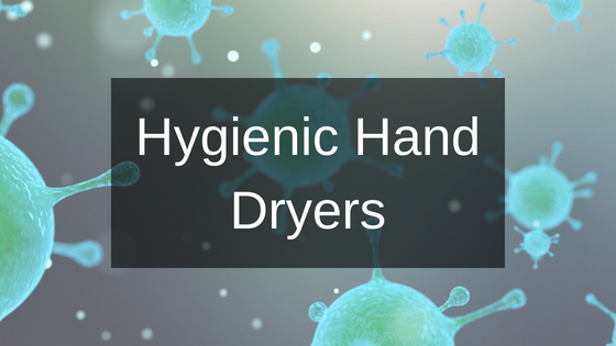 What Makes a Hand Dryer Hygienic?