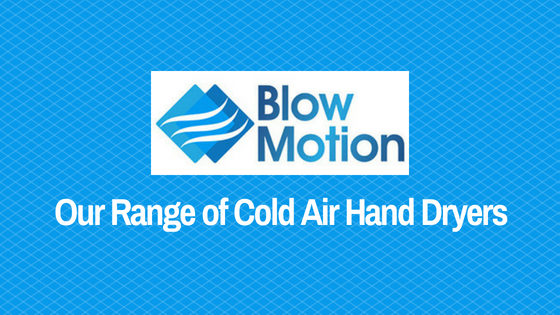 Our Range of Cold Air Hand Dryers, Perfect For Summertime