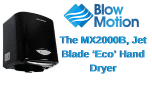 The Energy Efficient MX2000: An Eco Friendly Hand Dryer
