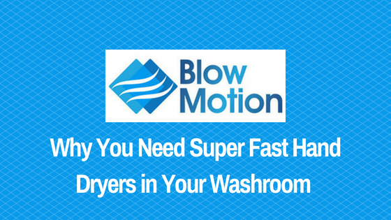 Blow Motion's Range of Fast Hand Dryers