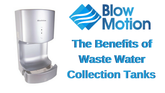 Hand Dryers With Waste Water Collection Tanks
