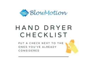 The Ultimate Checklist When Choosing New Hand Dryers